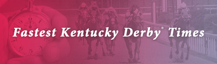 Fastest Kentucky Derby Times